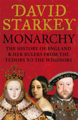 Monarchy: England and Her Rulers from the Tudors to the Windsors by David Starkey image