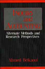 Inquiry and Accounting by Ahmed Riahi-Belkaoui