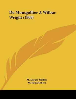 de Montgolfier a Wilbur Wright (1908) by M Lazare Weiller