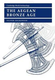 The Aegean Bronze Age by Oliver Dickinson image