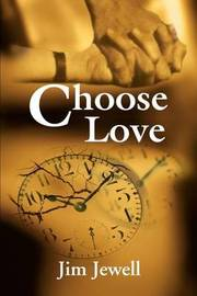 Choose Love by Jim Jewell image