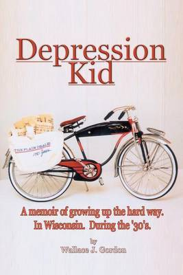 Depression Kid by Wallace J. Gordon