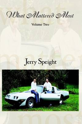 What Mattered Most: Volume Two by Jerry Brooks Speight image