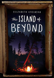 The Island Of Beyond by Elizabeth Atkinson