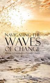 Navigating the Waves of Change by David Biser