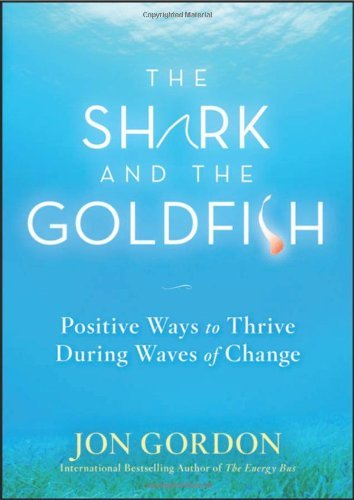 The Shark and the Goldfish by Jon Gordon image