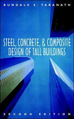 Steel, Concrete, and Composite Design of Tall Buildings by Bungale Taranath