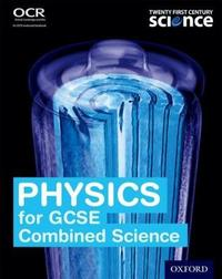 Twenty First Century Science: Physics for GCSE Combined Science Student Book by Robin Millar
