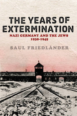 Nazi Germany And the Jews: The Years Of Extermination by Saul Friedlander image