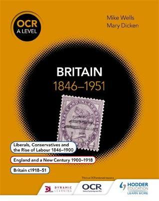 OCR A Level History: Britain 1846-1951 by Mike Wells image