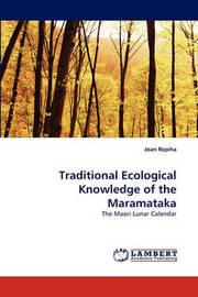 Traditional Ecological Knowledge of the Maramataka by Joan Ropiha