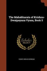 The Mahabharata of Krishna-Dwaipayana Vyasa, Book 5 by Kisari Mohan Ganguli