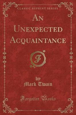 An Unexpected Acquaintance (Classic Reprint) by Mark Twain )