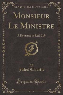 Monsieur Le Ministre by Jules Claretie