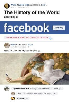 The History of the World According to Facebook, Revised Edition by Wylie Overstreet image