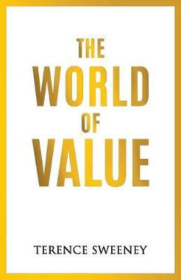 The World Of Value by Sweeney Terence