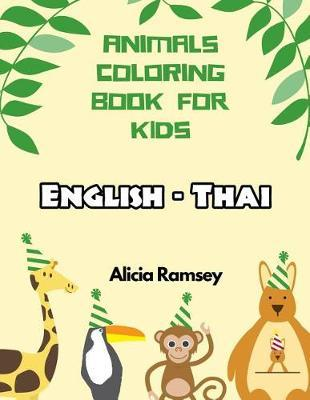 English - Thai Animals Coloring Book for Kids by Alicia Ramsey