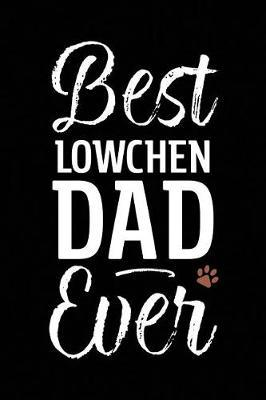Best Lowchen Dad Ever by Arya Wolfe