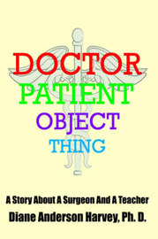 Doctor, Patient, Object, Thing by Diane, Henderson Harvey image