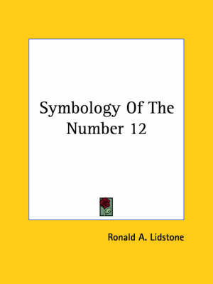 Symbology of the Number 12 by Ronald A. Lidstone image