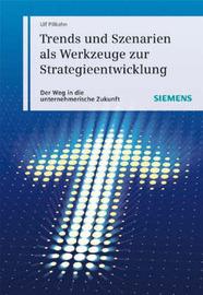 Trends Und Szenarien Als Werkzeuge Zur Strategieentwicklung: Wie Sie Die Unternehmerische Und Gesellschaftliche Zukunft Planen Und Gestalten by Ulf Pillkahn image