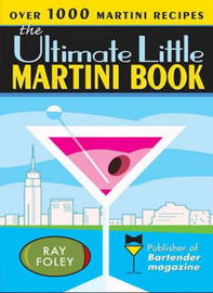 The Ultimate Little Martini Book by Ray Foley image