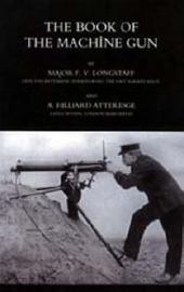 Book of the Machine Gun 1917 by Maj F V and Atteridge, A Hill Longstaff image