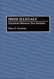 Irish Illegals by Mary P. Corcoran