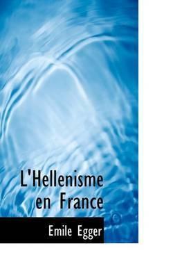 L'Hellacnisme En France by Emile Egger