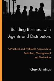 Building Business with Agents and Distributors by Gary Jennings image