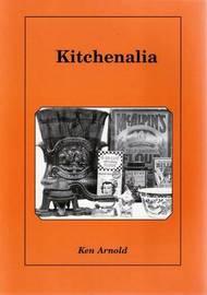 Kitchenalia by Ken Arnold