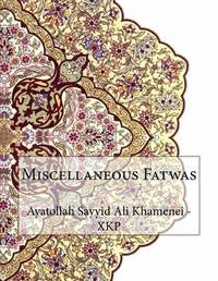 Miscellaneous Fatwas by Ayatollah Sayyid Ali Khamenei - Xkp image