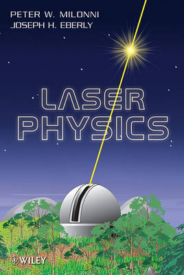 Laser Physics by Peter W. Milonni image