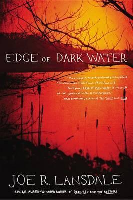 Edge of Dark Water by Joe R Lansdale