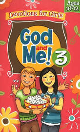 God and Me! 3: Devotions for Girls Ages 10-12 by Kathy Widenhouse
