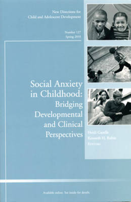 Social Anxiety in Childhood: Bridging Developmental and Clinical Perspectives