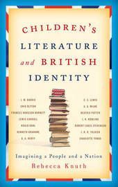 Children's Literature and British Identity by Rebecca Knuth