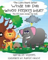 What to do when feeling blue by Tanya De Villiers