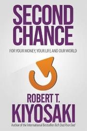 Second Chance by Robert T. Kiyosaki