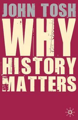Why History Matters by John Tosh image