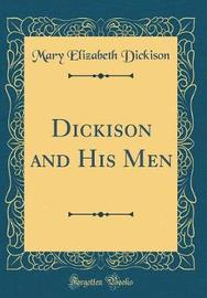 Dickison and His Men (Classic Reprint) by Mary Elizabeth Dickison image