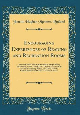 Encouraging Experiences of Reading and Recreation Rooms by Janetta Hughan Manners Rutland