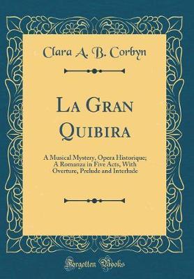 La Gran Quibira by Clara A B Corbyn