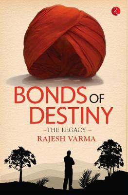 BONDS OF DESTINY by Rajesh Varma