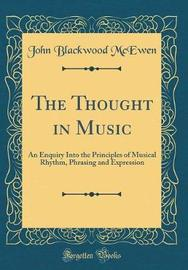 The Thought in Music by John Blackwood McEwen image