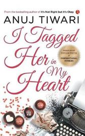 I TAGGED HER IN MY HEART by Anuj Tiwari