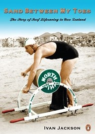 Sand Between My Toes: The Story of Surf Lifesaving in New Zealand by Ivan Jackson image