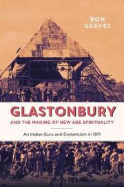 Glastonbury and the Making of New Age Spirituality by Ron Geaves