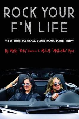 Rock Your F' n Life by Michelle Piper