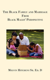 The Black Family and Marriage From Black Males' Perspective by Dr. Melvin, Hitchens image